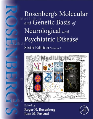 Rosenberg's Molecular and Genetic Basis of Neurological and Psychiatric Disease: Volume 1 (6th edition)