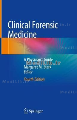 Clinical Forensic Medicine: A Physician's Guide (4th 2020 edition)